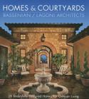Homes & Courtyards: 28 Beautifully Designed Homes for Outdoor Living Cover Image
