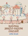 Building Anglo-Saxon England Cover Image