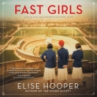 Fast Girls: A Novel of the 1936 Women's Olympic Team. Cover Image