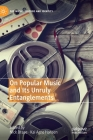 On Popular Music and Its Unruly Entanglements (Pop Music) Cover Image