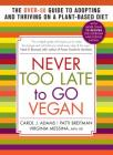 Never Too Late to Go Vegan: The Over-50 Guide to Adopting and Thriving on a Plant-Based Diet Cover Image