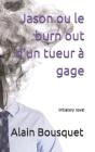 Jason ou le burn out d'un tueur à gage: roman initiatique Cover Image