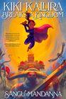 Kiki Kallira Breaks a Kingdom Cover Image