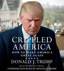 Crippled America: How to Make America Great Again Cover Image
