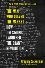 The Man Who Solved the Market: How Jim  Simons Launched the Quant Revolution Cover Image
