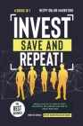 Invest, Save, and Repeat! [4 in 1]: The Best Business Models Used by the World's Most Influential Millionaires and How to Learn from Them Cover Image
