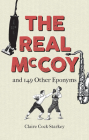 The Real McCoy: And 149 Other Eponyms Cover Image