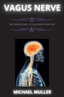 The Vagus Nerve: The Complete Guide to Vagus Nerve Step-By-Step Cover Image