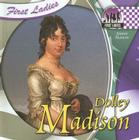 Dolley Madison (First Ladies) Cover Image