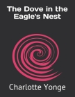 The Dove in the Eagle's Nest Cover Image
