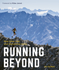 Running Beyond: Epic Ultra, Trail and Skyrunning Races Cover Image