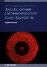 Optics Experiments and Demonstrations for Student Laboratories: Principles, Methods and Applications Cover Image