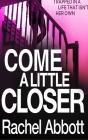 Come a Little Closer Cover Image