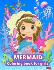 Mermaid Coloring Book for Girls: Coloring book for kids ages 4-8, 8-12 Beautiful Mermaids and Underwater World Mermaid Activity Book for Color and Rel Cover Image