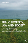 Public Property, Law and Society: Owning, Belonging, Connecting in the Public Realm Cover Image
