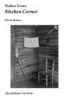 Walker Evans: Kitchen Corner (Afterall Books / One Work) Cover Image