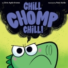 Chill, Chomp, Chill! Cover Image