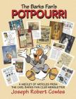 The Barks Fan's Potpourri: A Medley of Articles from The Carl Barks Fan Club Newsletter Cover Image