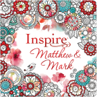 Inspire: Matthew & Mark (Softcover): Coloring & Creative Journaling Through Matthew & Mark Cover Image