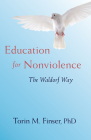 Education for Nonviolence: The Waldorf Way Cover Image