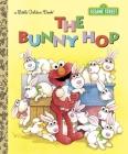 The Bunny Hop (Sesame Street) (Little Golden Book) Cover Image