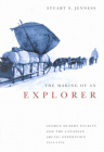 The Making of an Explorer: George Hubert Wilkins and the Canadian Arctic Expedition, 1913-1916 (McGill-Queen's Indigenous and Northern Studies #38) Cover Image