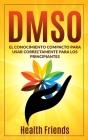 Dmso: El conocimiento compacto para usar correctamente para los principiantes Cover Image