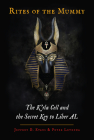 Rites of the Mummy: The K'rla Cell and the Secret Key to Liber AL Cover Image