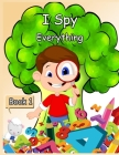 I Spy Everything Book 1: Activity book for kids - book 1- 150 pages Cover Image