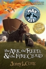 The Ark, the Reed, & the Fire Cloud (Amazing Tales of Max & Liz #1) Cover Image