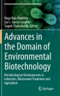 Advances in the Domain of Environmental Biotechnology: Microbiological Developments in Industries, Wastewater Treatment and Agriculture Cover Image
