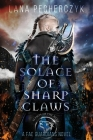 The Solace of Sharp Claws Cover Image