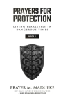 Prayers for Protection (Book 2): God's Shield of Protection: Living Fearlessly in Dangerous Times Cover Image