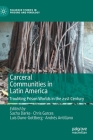Carceral Communities in Latin America: Troubling Prison Worlds in the 21st Century (Palgrave Studies in Prisons and Penology) Cover Image
