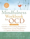 The Mindfulness Workbook for OCD: A Guide to Overcoming Obsessions and Compulsions Using Mindfulness and Cognitive Behavioral Therapy (A New Harbinger Cover Image