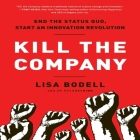 Kill the Company: End the Status Quo, Start an Innovation Revolution Cover Image