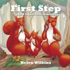 First step: (A Rhyming Picture Book For Young Children And Their Patrents) Cover Image