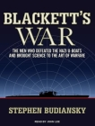 Blackett's War: The Men Who Defeated the Nazi U-Boats and Brought Science to the Art of Warfare Cover Image
