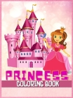 Princess Coloring Book: Great Gift for Kids Ages 2-4, 4-8 Beautiful Princess Illustrations to Color Cover Image