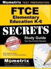 Ftce Elementary Education K-6 Secrets Study Guide: Ftce Test Review for the Florida Teacher Certification Examinations Cover Image