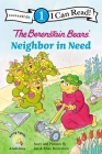 The Berenstain Bears' Neighbor in Need (I Can Read Books: Level 1) Cover Image