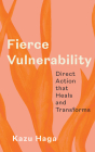 Fierce Vulnerability: Direct Action that Heals and Transforms Cover Image