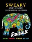 Sweary Wild Animals Coloring Book: Swear Word Adults Coloring Book Cover Image