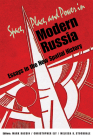 Space, Place, and Power in Modern Russia: Essays in the New Spatial History Cover Image