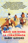 Black Sun Rising / La Corazonada: A novel / una novela Cover Image