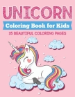 Unicorn Coloring Book for Kids: 35 Beautiful Coloring Pages Cover Image