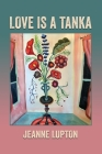 Love Is a Tanka Cover Image