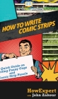 How to Write Comic Strips: A Quick Guide on Writing Funny Gags and Comic Strip Panels Cover Image