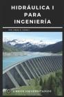 Hidráulica I Para Ingeniería: Libros Universitarios Cover Image