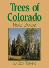 Trees of Colorado Field Guide Cover Image